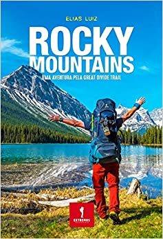 Rocky Mountains. Uma aventura pela Great Divide Trail