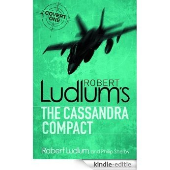 The Cassandra Compact (Covert-One) [Kindle-editie]