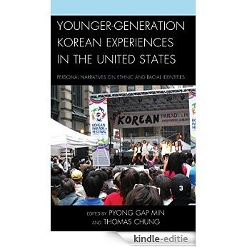 Younger-Generation Korean Experiences in the United States: Personal Narratives on Ethnic and Racial Identities [Kindle-editie]