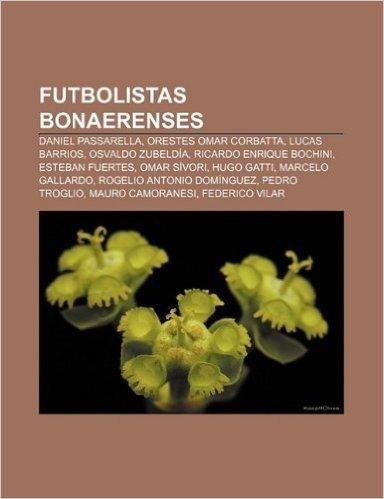 Futbolistas Bonaerenses: Daniel Passarella, Orestes Omar Corbatta, Lucas Barrios, Osvaldo Zubeldia, Ricardo Enrique Bochini, Esteban Fuertes