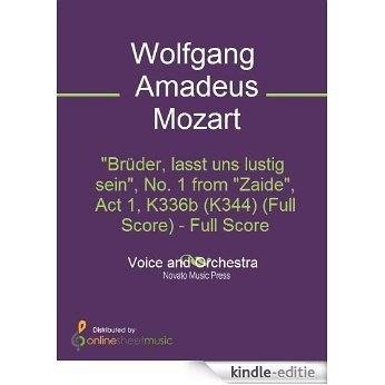 """""""Br?der, lasst uns lustig sein"""", No. 1 from """"Zaide"""", Act 1, K336b (K344) (Full Score) [Kindle-editie]"""