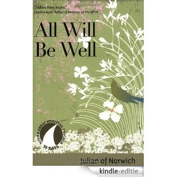 All Will Be Well (30 Days with a Great Spiritual Teacher) [Kindle-editie]