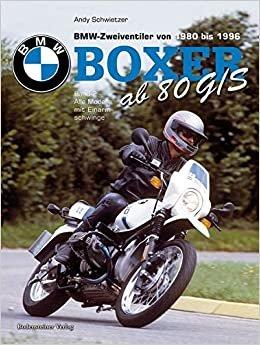 BMW Boxer ab R80 G/S: BMW Boxer, Zweiventiler von 1980 bis 1996. Band 2. Alle Modelle mit Einarmschwinge