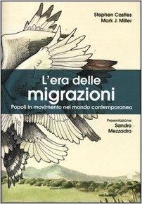 L'era delle migrazioni. Popoli in movimento nel mondo contemporaneo