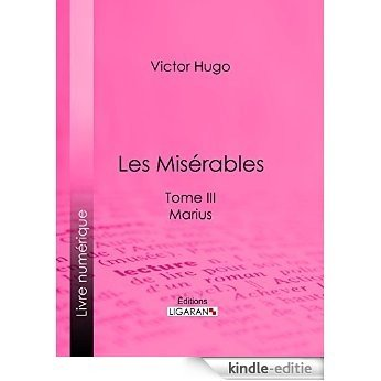Les Misérables: Tome III - Marius (French Edition) [Kindle-editie]