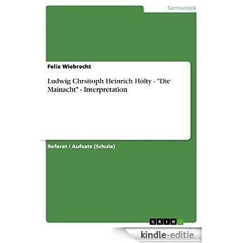 "Ludwig Chrsitoph Heinrich Hölty - ""Die Mainacht"" - Interpretation [Kindle-editie]"