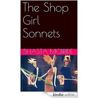 The Shop Girl Sonnets (English Edition) [Kindle-editie]