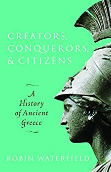 Creators, Conquerors, and Citizens: A History of Ancient Greece (English Edition)