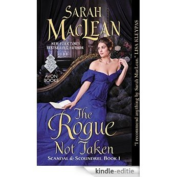 The Rogue Not Taken: Scandal & Scoundrel, Book I [Kindle-editie]