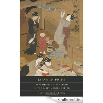Japan in Print: Information and Nation in the Early Modern Period [Kindle-editie]
