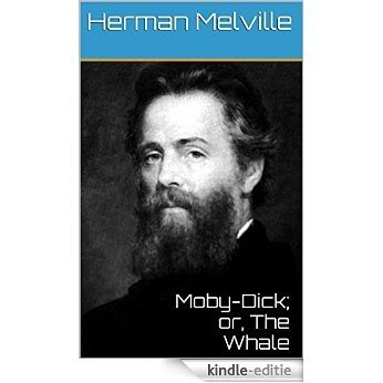 Moby-Dick; or, The Whale (complete, annotated and table of contents): by Herman Melville (English Edition) [Kindle-editie]