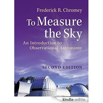 To Measure the Sky: An Introduction to Observational Astronomy [Kindle-editie]