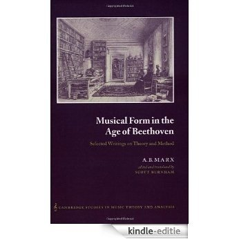 Musical Form in the Age of Beethoven: Selected Writings on Theory and Method (Cambridge Studies in Music Theory and Analysis) [Kindle-editie]