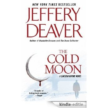 The Cold Moon: A Lincoln Rhyme Novel (Kathryn Dance thrillers) [Kindle-editie]