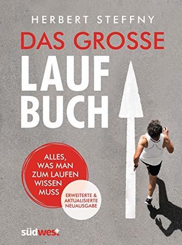 Das große Laufbuch: Alles, was man zum Laufen wissen muss - erweiterte und aktualisierte Neuausgabe (German Edition)