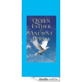 QUEEN ESTHER OF ANCIENT PERSIA (English Edition) [Kindle-editie]