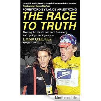 The Race to Truth: Blowing the whistle on Lance Armstrong and cycling's doping culture [Kindle-editie]