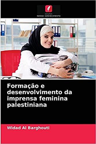 Formação e desenvolvimento da imprensa feminina palestiniana baixar