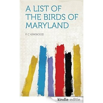 A List of the Birds of Maryland [Kindle-editie]