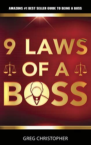 9 LAWS OF A BOSS: THE BEST GUIDE FOR BEING A SUCCESSFUL BOSS FOR 2021 (English Edition)