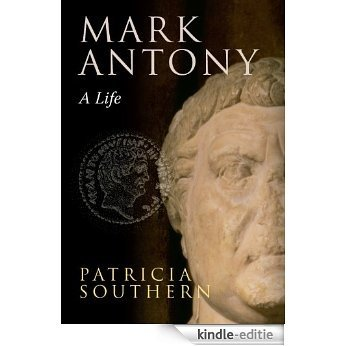 Mark Antony: A Life (English Edition) [Kindle-editie]