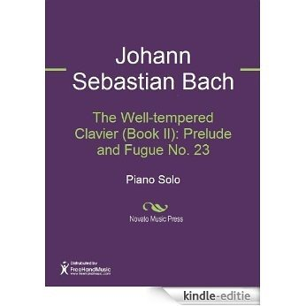 The Well-tempered Clavier (Book II): Prelude and Fugue No. 23 [Kindle-editie]