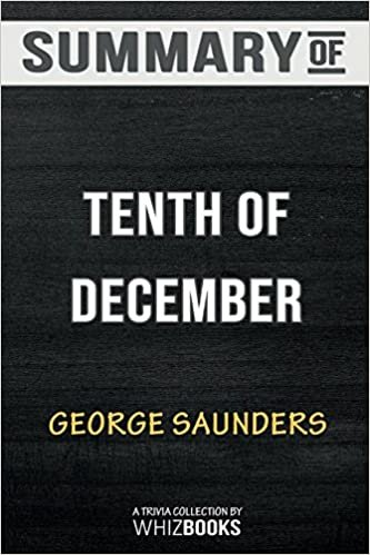 Summary of Tenth of December: Stories: Trivia/Quiz for Fans