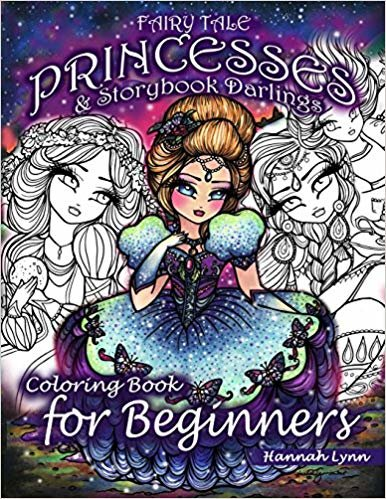 Fairy Tale Princesses & Storybook Darlings Coloring Book for Beginners