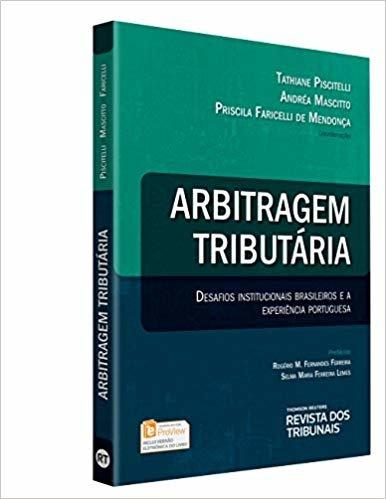 Arbitragem Tributária Desafios Institucionais Brasileiros e a Experiência Portuguesa