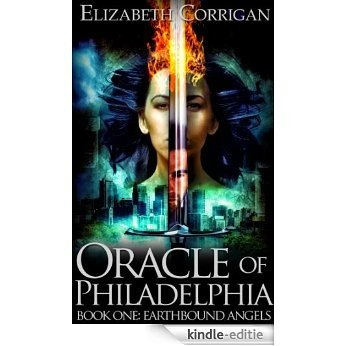 Oracle of Philadelphia (Earthbound Angels Book 1) (English Edition) [Kindle-editie]