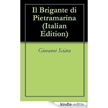 Il Brigante di Pietramarina (Italian Edition) [Kindle-editie]