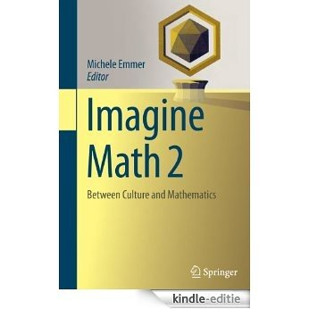 Imagine Math 2: Between Culture and Mathematics [Kindle-editie]