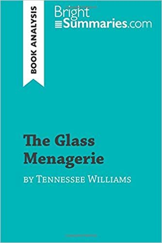 The Glass Menagerie by Tennessee Williams (Book Analysis): Detailed Summary, Analysis and Reading Guide