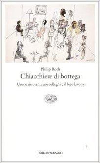 Chiacchiere da bottega. Uno scrittore, i suoi colleghi e il loro lavoro (Einaudi tascabili. Saggi) di Roth, Philip (2004) Tapa blanda