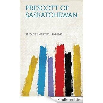 Prescott of Saskatchewan [Kindle-editie]