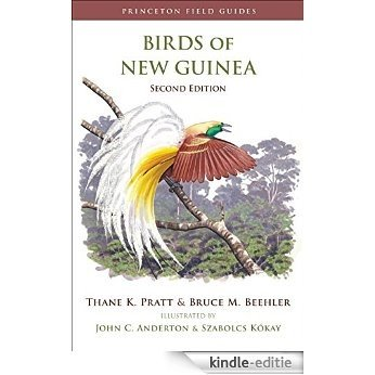Birds of New Guinea: Second Edition (Princeton Field Guides) [Kindle-editie]