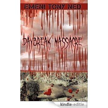 Daybreak Massacre (English Edition) [Kindle-editie]