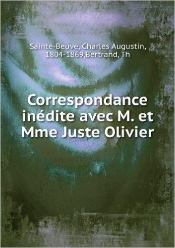 Correspondance inédite avec M. et Mme Juste Olivier