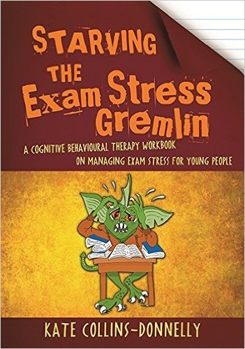 Starving the Exam Stress Gremlin: A Cognitive Behavioural Therapy Workbook on Managing Exam Stress for Young People baixar
