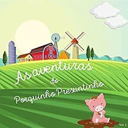 As aventuras do porquinho Presuntinho vol. 1: Um porquinho que só queria encontrar o seu lar
