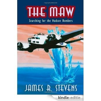 The Maw: Searching For The Hudson Bombers [Kindle-editie]