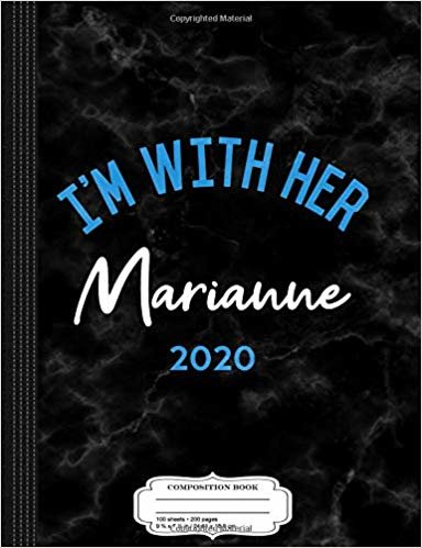I'm With Her Marianne Williamson 2020 Composition Notebook: College Ruled 9¾ x 7½ 100 Sheets 200 Pages For Writing