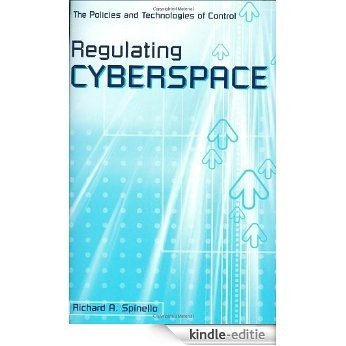 Regulating Cyberspace: The Policies and Technologies of Control [Kindle-editie]