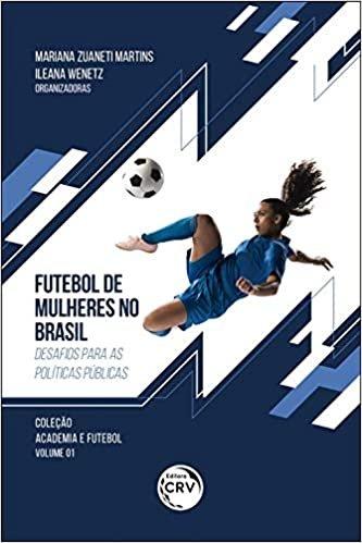 Futebol de mulheres no brasil: Desafios para as políticas públicas