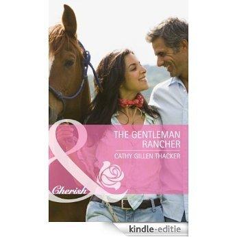 The Gentleman Rancher (Mills & Boon Cherish) (Special Edition) [Kindle-editie]