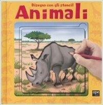 Animali. Disegna con gli stencil
