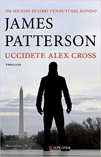 Uccidete Alex Cross: Un caso di Alex Cross
