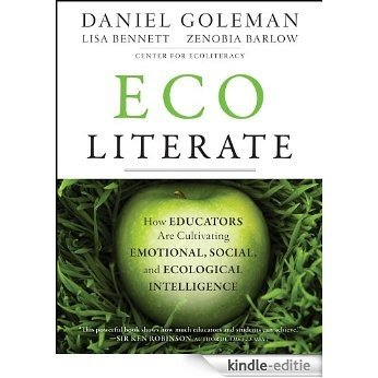 Ecoliterate: How Educators Are Cultivating Emotional, Social, and Ecological Intelligence [Kindle-editie]