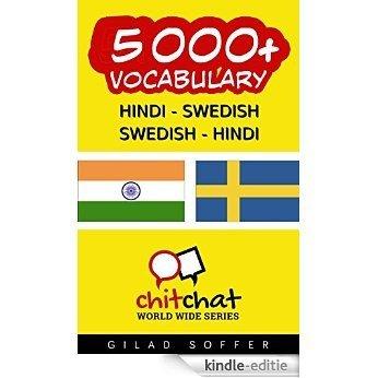 5000+ Hindi - Swedish Swedish - Hindi Vocabulary (ChitChat WorldWide) (Swedish Edition) [Kindle-editie]