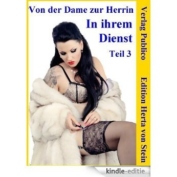 In ihrem Dienst (Von der Dame zur Herrin 3) (German Edition) [Kindle-editie]